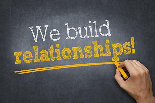 We build relationships!